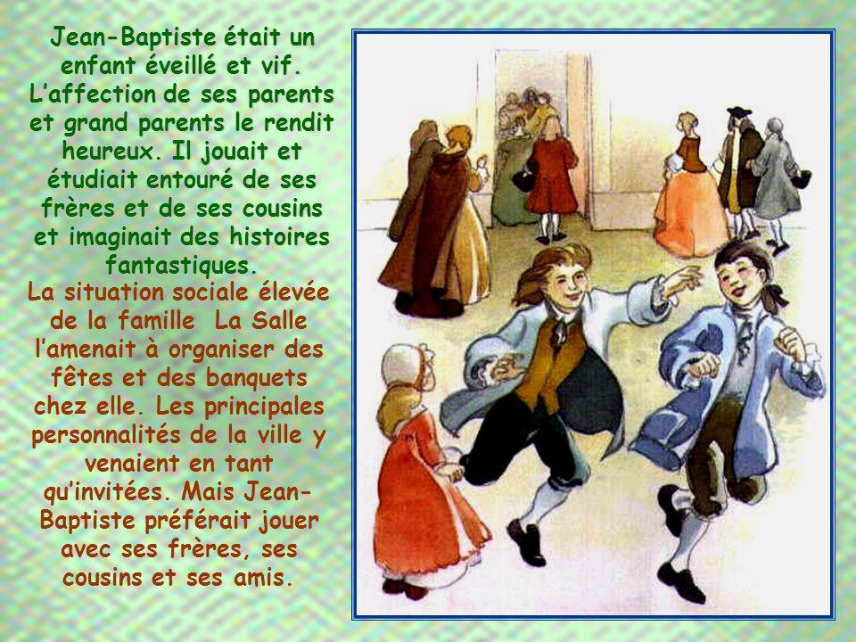 Le père et la grand-mère de Jean-Baptiste, Perrette Lespagnol, se chargèrent tout spécialement de son éducation.