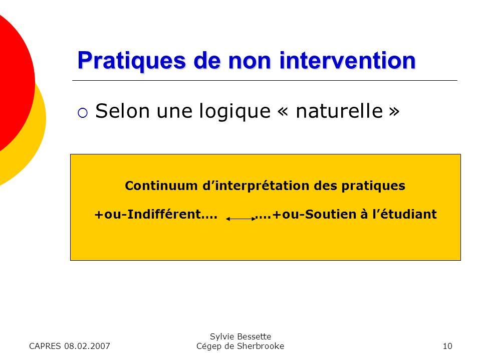 CAPRES 08.02.2007 Sylvie Bessette Cégep de Sherbrooke10 Continuum dinterprétation des pratiques +ou-Indifférent….