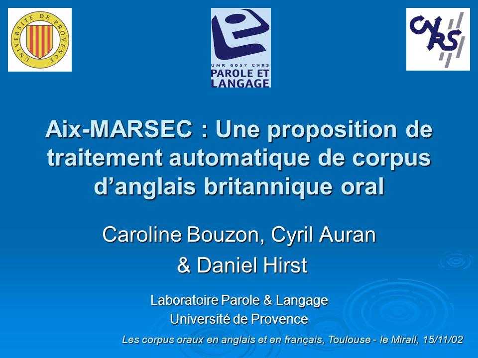 Evaluation de lalignement automatique Diapo 45 Les corpus oraux en anglais et en français, Toulouse - le Mirail, 15/11/02 Aix-MARSEC : Le corpus Aix-MARSEC Traitements Alignement automatique
