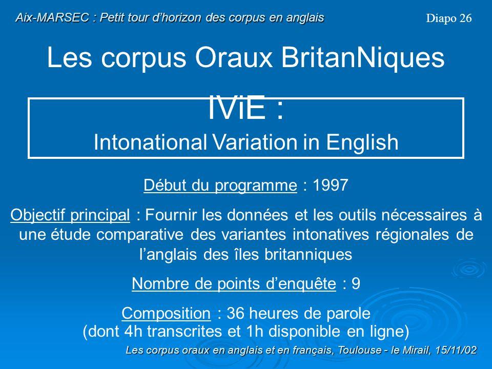 Les corpus Oraux BritanNiques Diapo 25 IViE : Intonational Variation in English Les corpus oraux en anglais et en français, Toulouse - le Mirail, 15/1