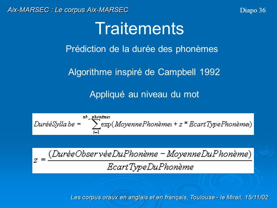 Vérification des étiquettes Vérification et correction de la totalité des étiquettes de mot avec PRAAT Fenêtre minimale de correction: 50ms (pas de modification dans le cas de décalages de moins de 50ms) Modification détiquette dans 82 fichiers Marquage des fichiers modifiés par ajout de mod dans le nom (facilement identifiables) Diapo 35 Les corpus oraux en anglais et en français, Toulouse - le Mirail, 15/11/02 Traitements Aix-MARSEC : Le corpus Aix-MARSEC