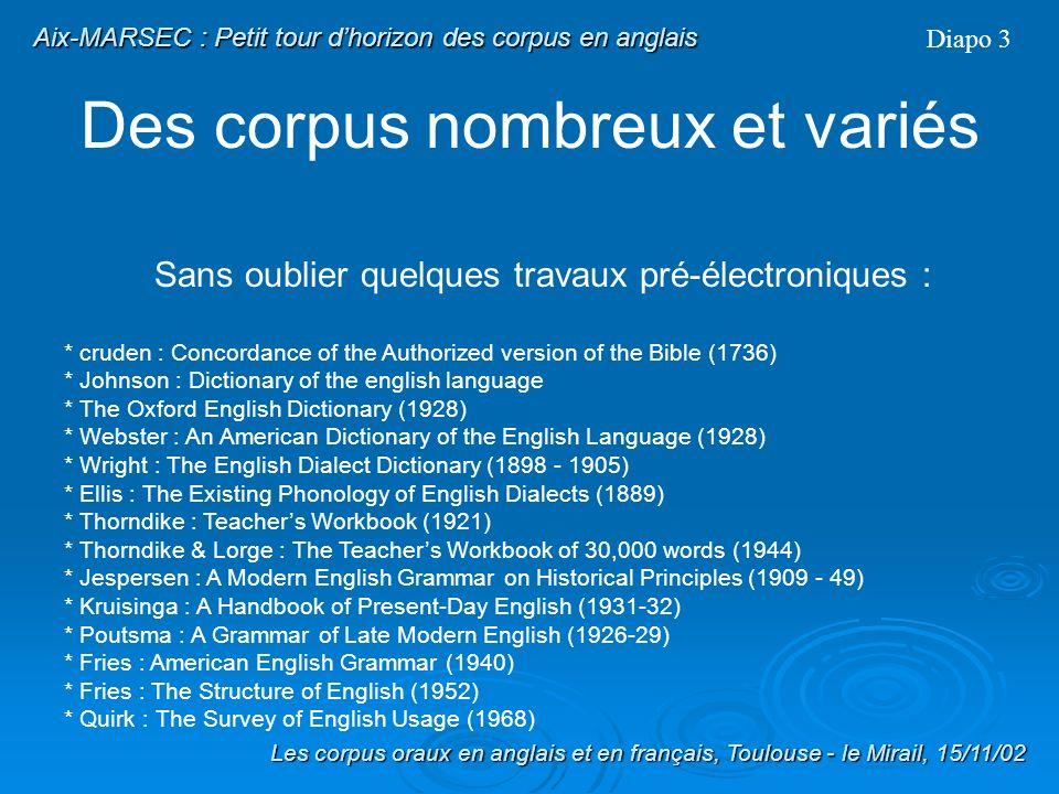 Traitement des formes réduites dictionnaire : formes pleines uniquement (ex: « and » est transcrit /{nd/) Création dun dictionnaire avec la liste des formes réduites et leur réalisation ex: « and » est transcrit /@nd/ Diapo 39 Les corpus oraux en anglais et en français, Toulouse - le Mirail, 15/11/02 Traitements Utilisation de ces formes dès lors quelles apparaissent sans marque prosodique dans le corpus ex: « / and » = /{nd/ mais « and » sans marque = /@nd/ Différentes étapes de la phonétisation (2) Aix-MARSEC : Le corpus Aix-MARSEC