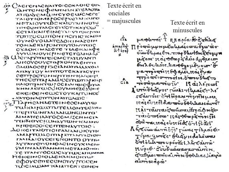 Texte écrit en onciales = majuscules Texte écrit en minuscules