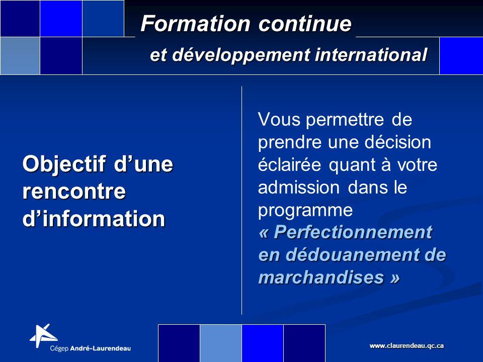 www.claurendeau.qc.ca Formation continue et développement international Étapes de sélection : 1.