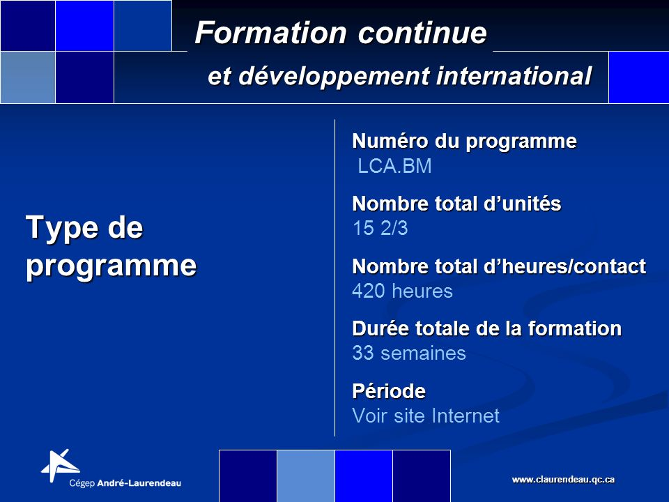 www.claurendeau.qc.ca Formation continue et développement international Provenance du programme Il est important de souligner que tout comme le programme dattestation détudes collégiales (AEC) en Procédures douanières, LCA.7G dont il est issue, ce programme est offert en exclusivité par le Cégep André-Laurendeau.