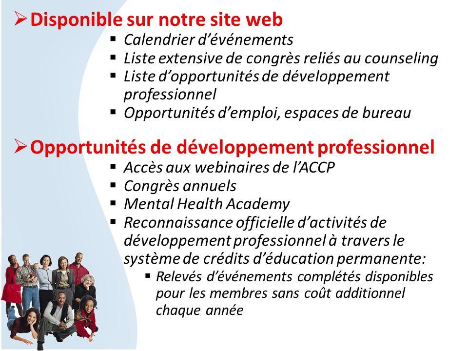 Disponible sur notre site web Calendrier dévénements Liste extensive de congrès reliés au counseling Liste dopportunités de développement professionne
