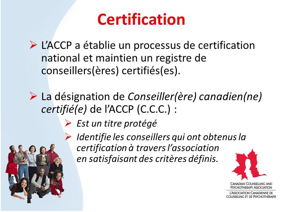 Certification LACCP a établie un processus de certification national et maintien un registre de conseillers(ères) certifiés(es). La désignation de Con
