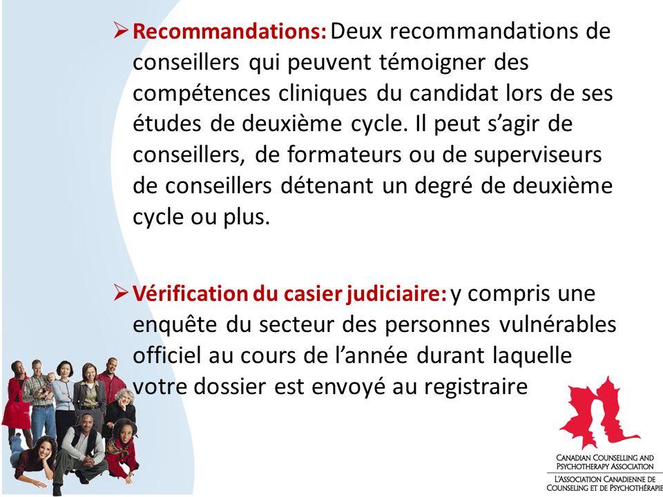 Recommandations: Deux recommandations de conseillers qui peuvent témoigner des compétences cliniques du candidat lors de ses études de deuxième cycle.