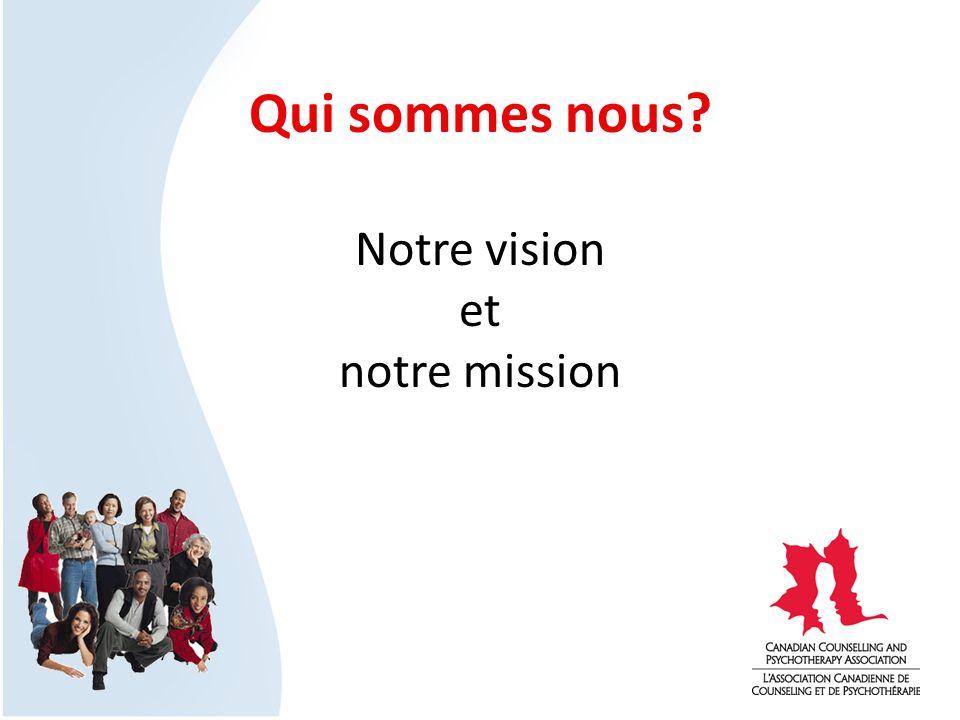 Qui sommes nous? Notre vision et notre mission