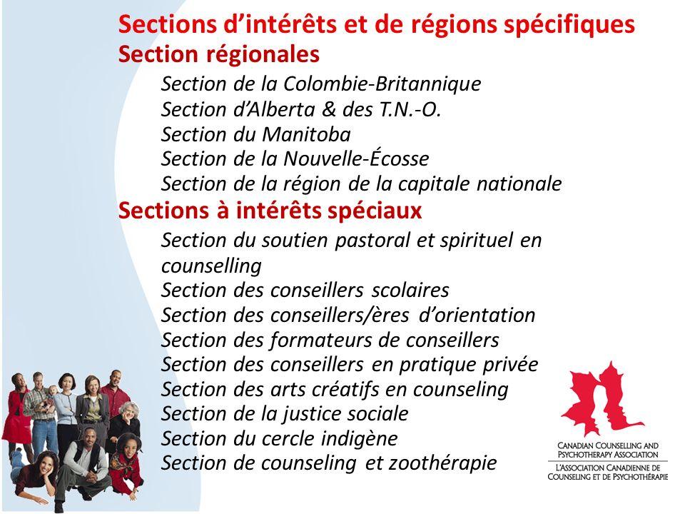 Sections dintérêts et de régions spécifiques Section régionales Section de la Colombie-Britannique Section dAlberta & des T.N.-O. Section du Manitoba