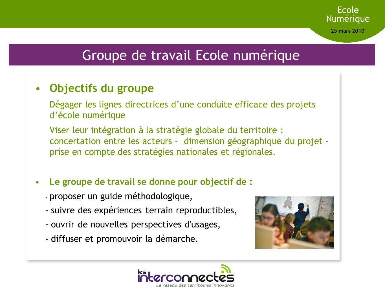 Réseau des territoires innovants Ecole Numérique 25 mars 2010 Groupe de travail Ecole numérique Objectifs du groupe Dégager les lignes directrices dun