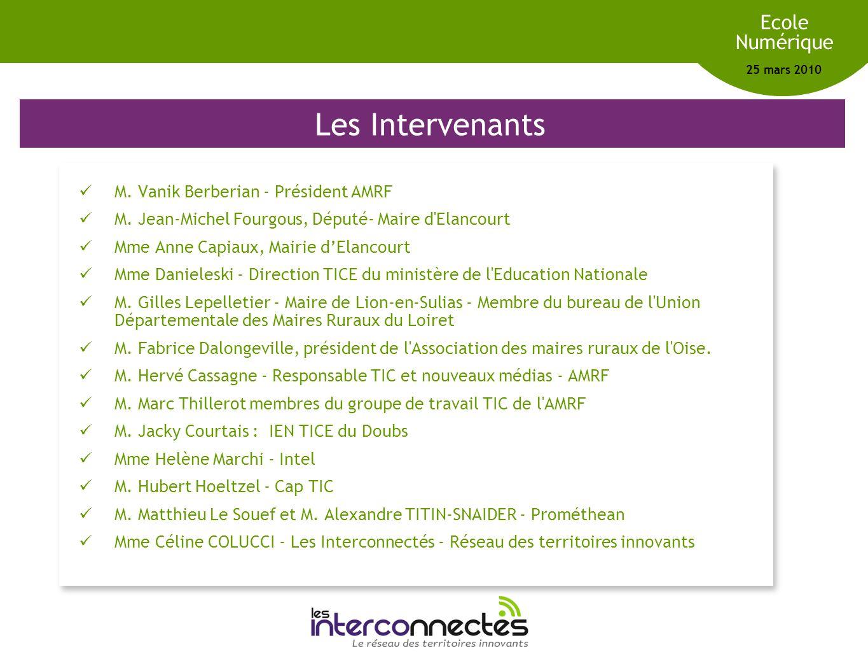 Réseau des territoires innovants Ecole Numérique 25 mars 2010 Les Intervenants M.