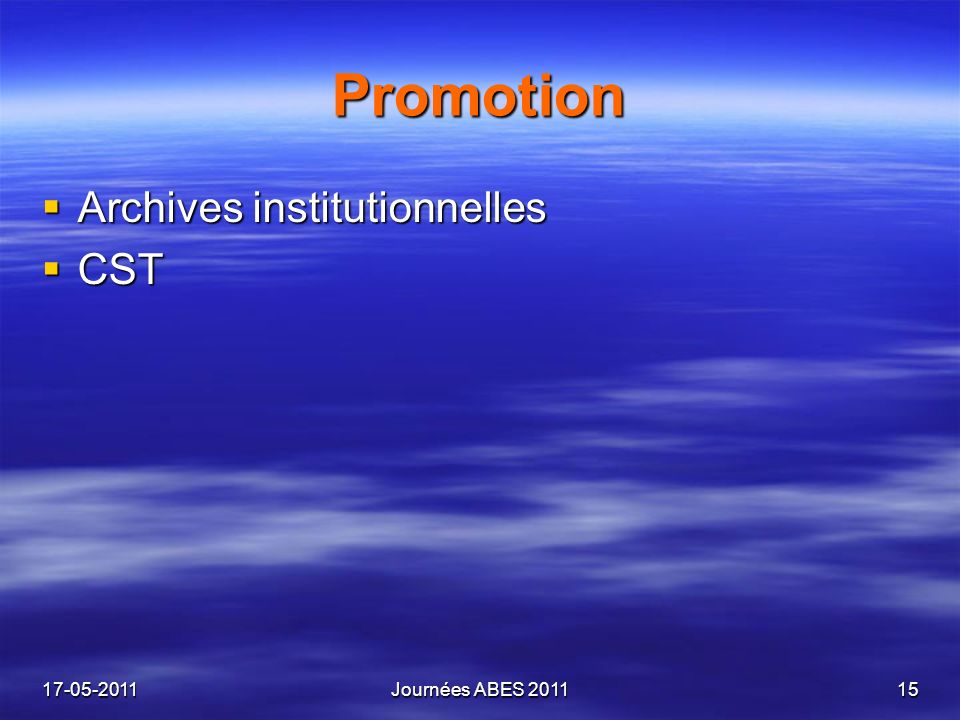 Promotion Archives institutionnelles Archives institutionnelles CST CST 17-05-2011Journées ABES 201115