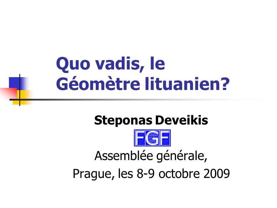 Quo vadis, le Géomètre lituanien.