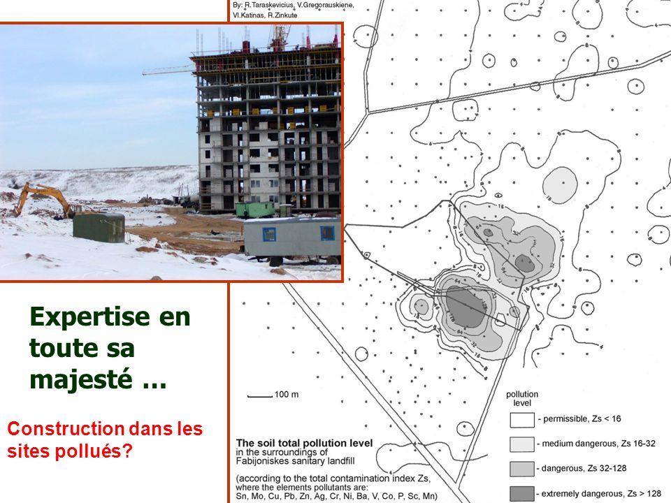 Construction dans les sites pollués Expertise en toute sa majesté …