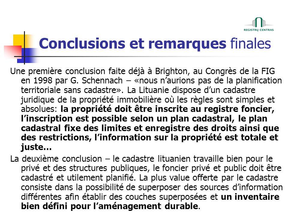 Conclusions et remarques finales Une première conclusion faite déjà à Brighton, au Congrès de la FIG en 1998 par G.