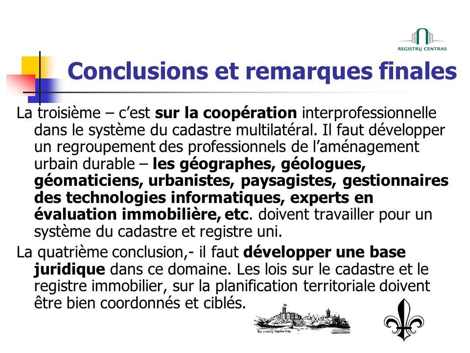 Conclusions et remarques finales La troisième – cest sur la coopération interprofessionnelle dans le système du cadastre multilatéral.