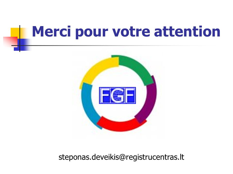 Merci pour votre attention steponas.deveikis@registrucentras.lt