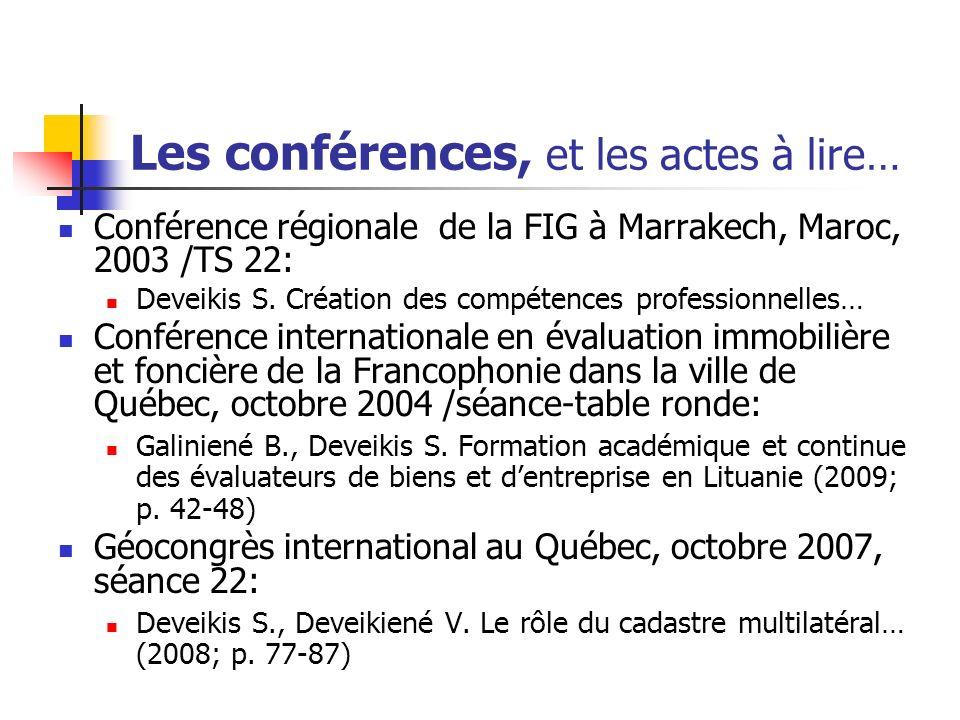 Les conférences, et les actes à lire… Conférence régionale de la FIG à Marrakech, Maroc, 2003 /TS 22: Deveikis S.