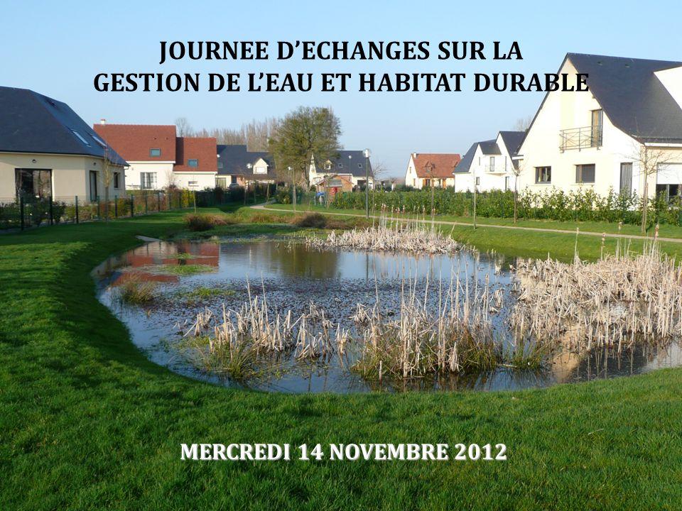 MERCREDI 14 NOVEMBRE 2012 JOURNEE DECHANGES SUR LA GESTION DE LEAU ET HABITAT DURABLE