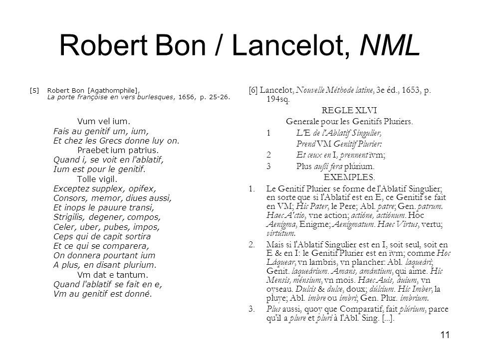 11 Robert Bon / Lancelot, NML [5] Robert Bon [Agathomphile], La porte françoise en vers burlesques, 1656, p. 25-26. Vum vel ium. Fais au genitif um, i