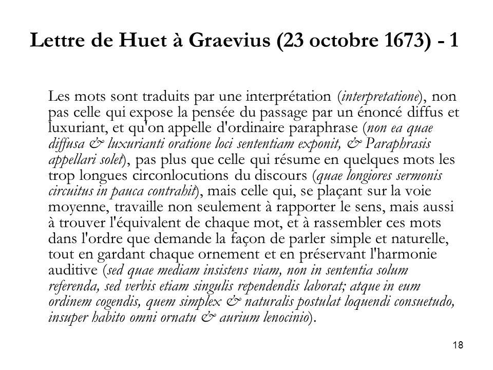 18 Lettre de Huet à Graevius (23 octobre 1673) - 1 Les mots sont traduits par une interprétation (interpretatione), non pas celle qui expose la pensée