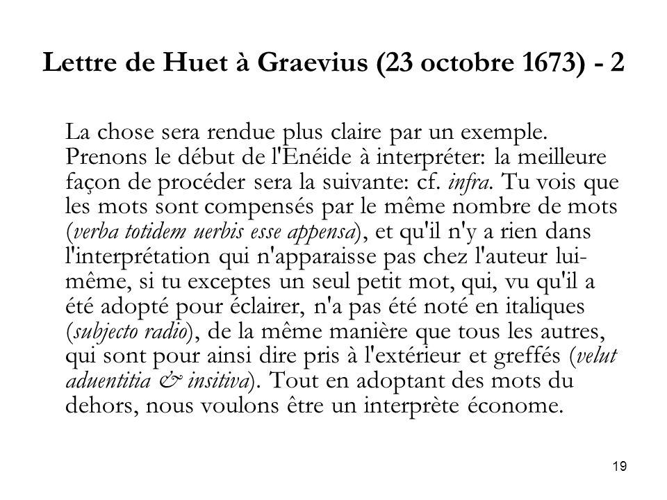 19 Lettre de Huet à Graevius (23 octobre 1673) - 2 La chose sera rendue plus claire par un exemple. Prenons le début de l'Enéide à interpréter: la mei