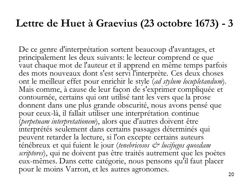 20 Lettre de Huet à Graevius (23 octobre 1673) - 3 De ce genre d'interprétation sortent beaucoup d'avantages, et principalement les deux suivants: le