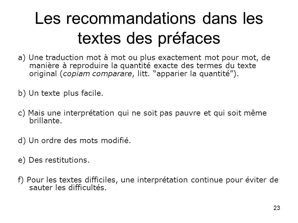 23 Les recommandations dans les textes des préfaces a) Une traduction mot à mot ou plus exactement mot pour mot, de manière à reproduire la quantité e