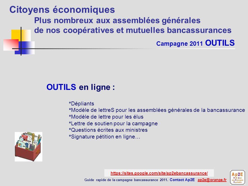 Planning Guide rapide de la campagne bancassurance 2011. Contact Ap2E ap2e@orange.frap2e@orange.fr Citoyens économiques Plus nombreux aux assemblées g