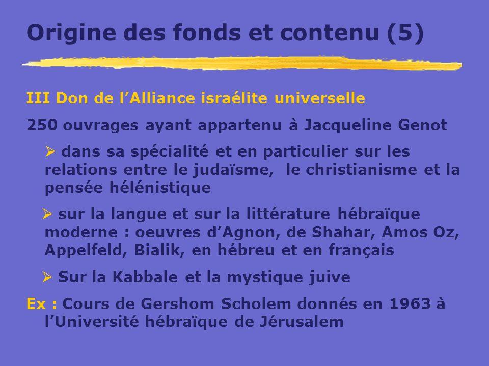 Origine des fonds et contenu (5) III Don de lAlliance israélite universelle 250 ouvrages ayant appartenu à Jacqueline Genot dans sa spécialité et en p