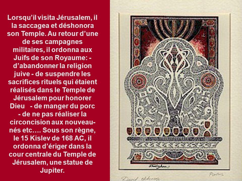 Histoire de Hanoukka Elle nous évoque lépoque de lhégémonie hellénique en Israël, qui commence en 332 AC avec la conquête dAlexandre le Grand, qui imp