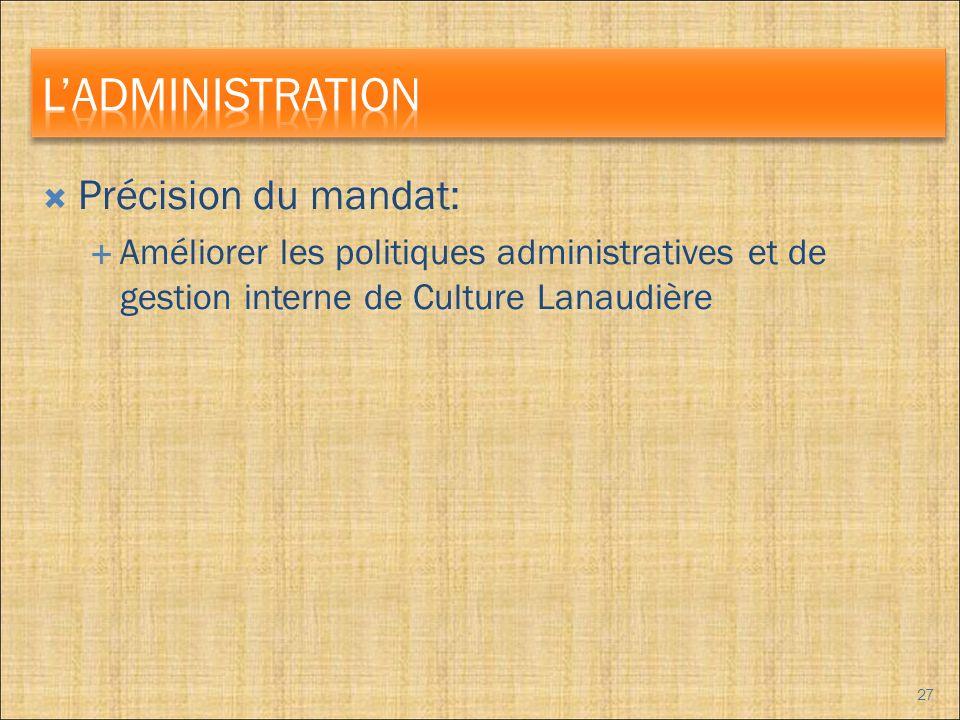 Précision du mandat: Améliorer les politiques administratives et de gestion interne de Culture Lanaudière 27