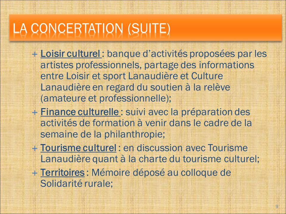 Deux éléments précisent ce mandat : Les rendez-vous artistiques lanaudois; Conseiller les artistes et les organismes culturels, professionnels ou de la relève dans le cheminement de leur carrière.