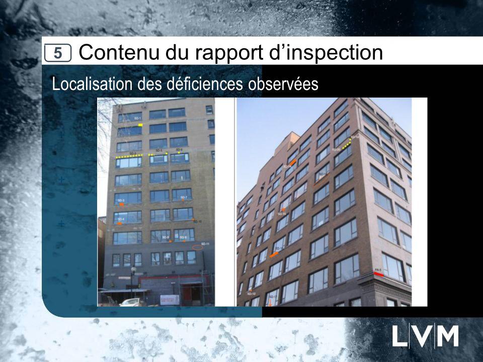 Contenu du rapport dinspection Localisation des déficiences observées 5
