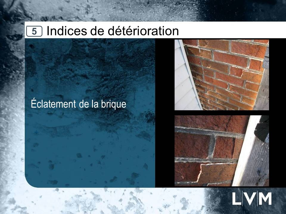 Indices de détérioration Éclatement de la brique Insert photo 5