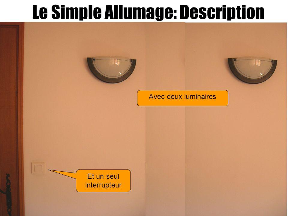 Le Simple Allumage: Description Et un seul interrupteur Avec deux luminaires