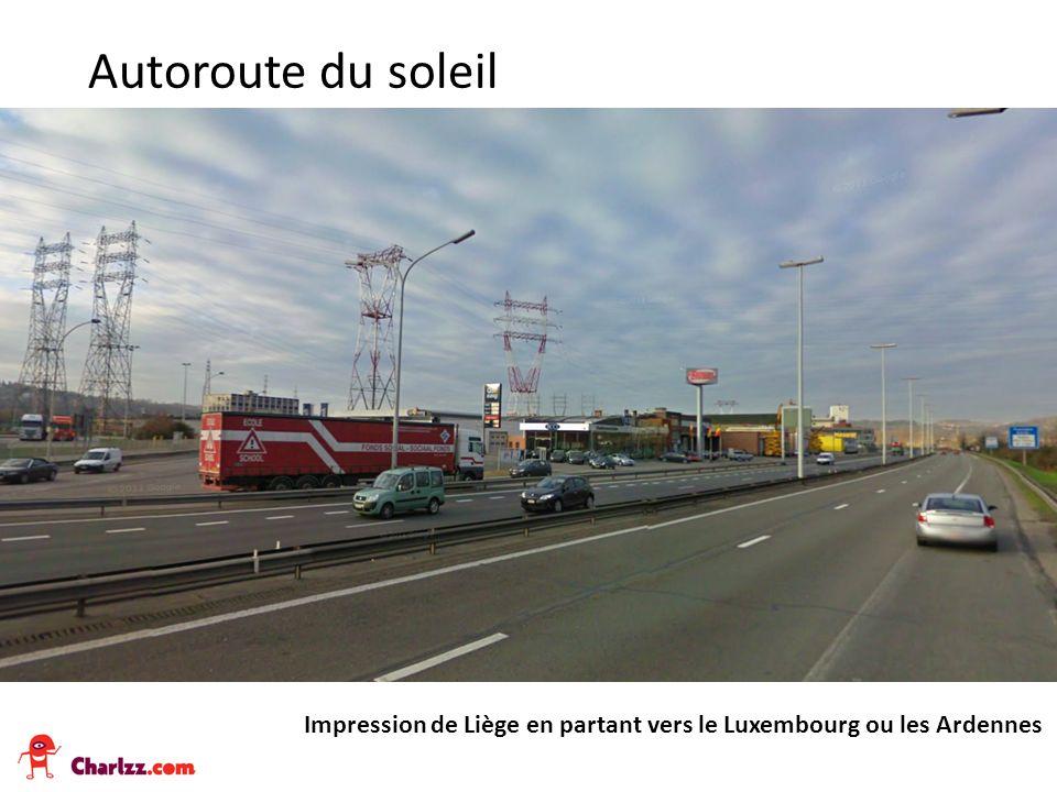 Impression de Liège en partant vers le Luxembourg ou les Ardennes Autoroute du soleil