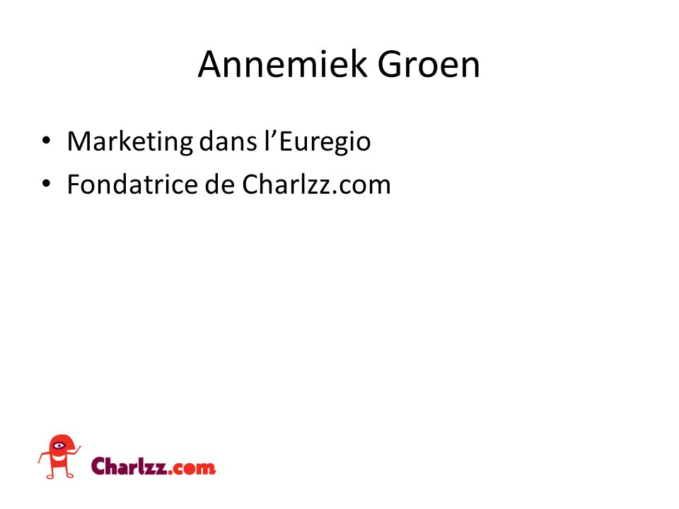 Marketing dans lEuregio Fondatrice de Charlzz.com