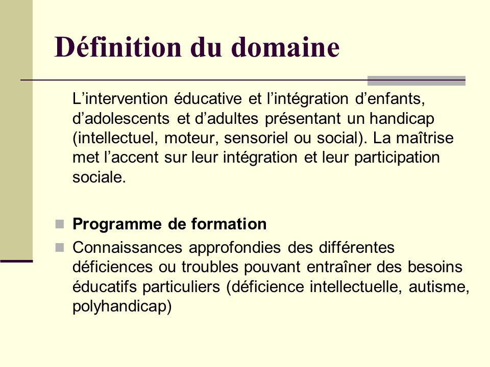 Lintervention éducative et lintégration denfants, dadolescents et dadultes présentant un handicap (intellectuel, moteur, sensoriel ou social). La maît