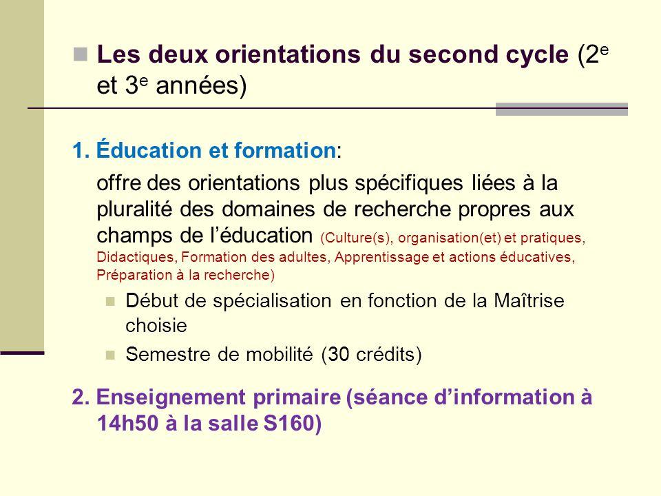 Les deux orientations du second cycle (2 e et 3 e années) 1. Éducation et formation: offre des orientations plus spécifiques liées à la pluralité des