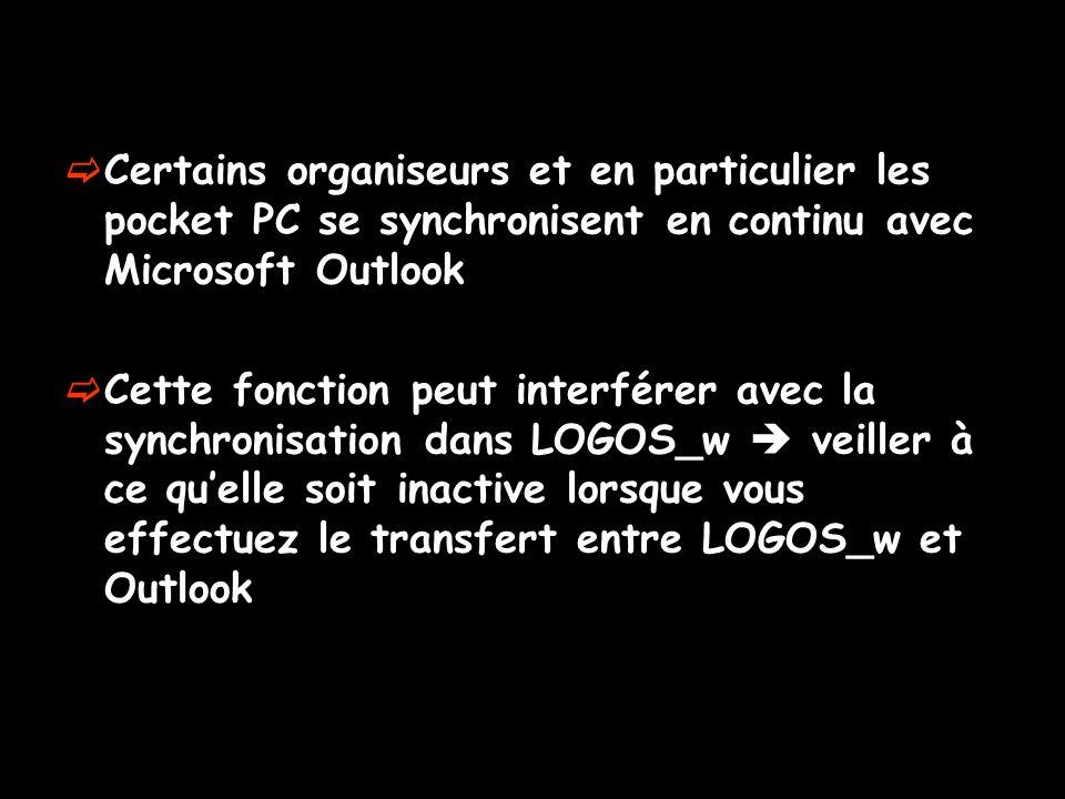Certains organiseurs et en particulier les pocket PC se synchronisent en continu avec Microsoft Outlook Cette fonction peut interférer avec la synchro