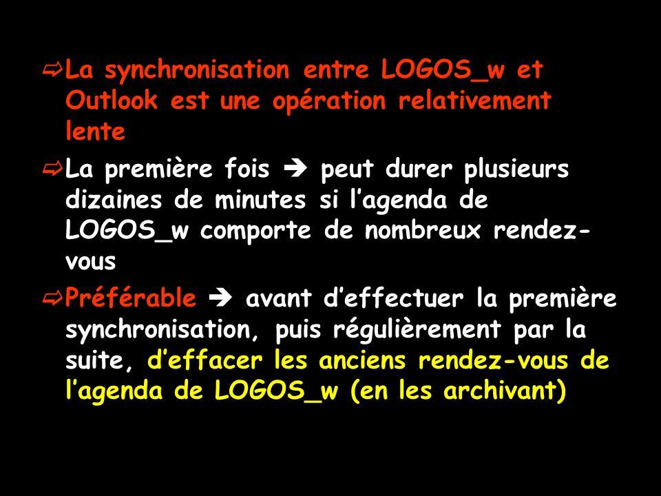 La synchronisation entre LOGOS_w et Outlook est une opération relativement lente La première fois peut durer plusieurs dizaines de minutes si lagenda