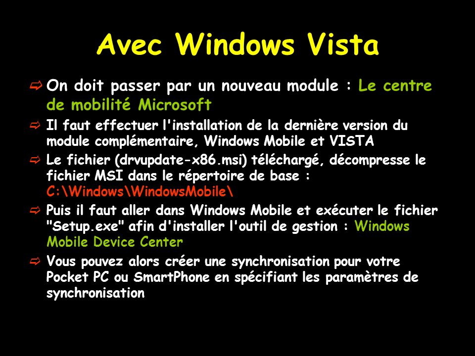 Avec Windows Vista On doit passer par un nouveau module : Le centre de mobilité Microsoft Il faut effectuer l'installation de la dernière version du m