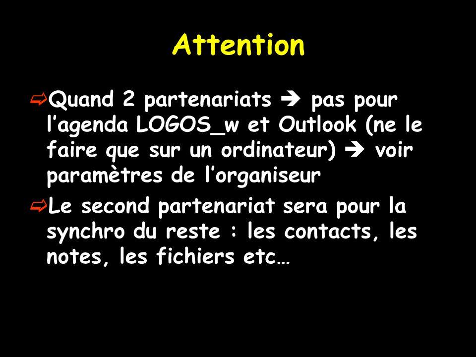 Attention Quand 2 partenariats pas pour lagenda LOGOS_w et Outlook (ne le faire que sur un ordinateur) voir paramètres de lorganiseur Le second parten