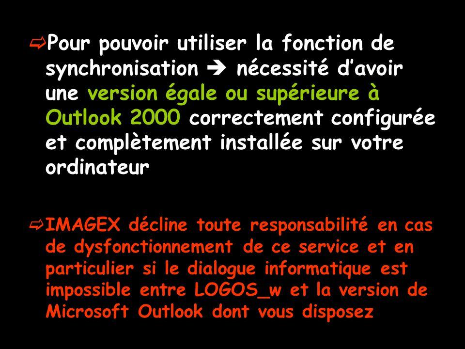 Pour pouvoir utiliser la fonction de synchronisation nécessité davoir une version égale ou supérieure à Outlook 2000 correctement configurée et complè
