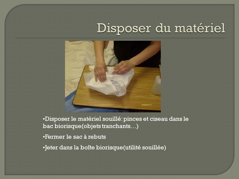 Disposer le matériel souillé: pinces et ciseau dans le bac biorisque(objets tranchants…) Fermer le sac à rebuts Jeter dans la boîte biorisque(utilité