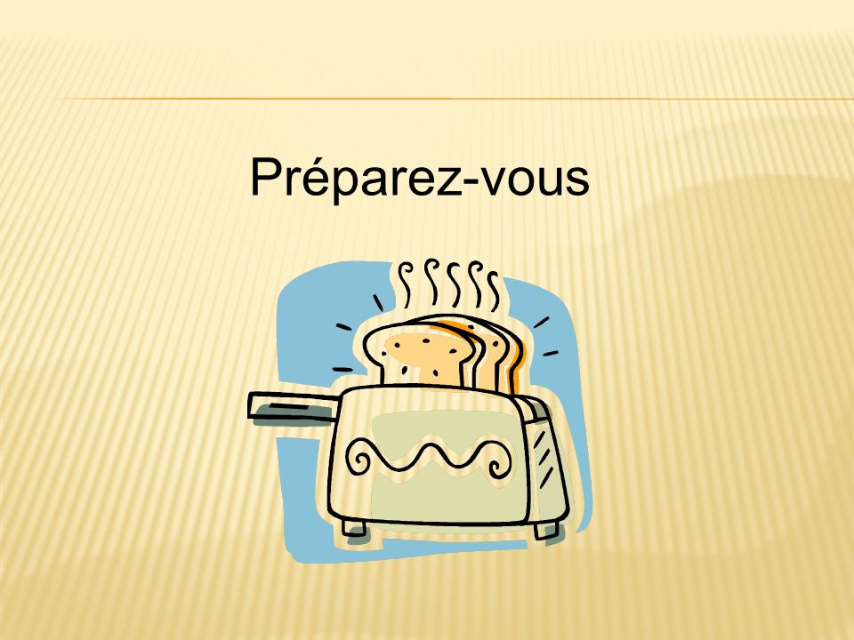Préparez-vous