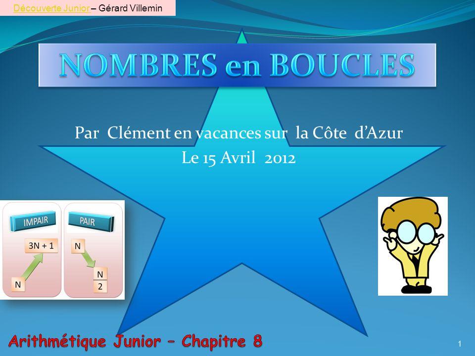 Par Clément en vacances sur la Côte dAzur Le 15 Avril 2012 1 Découverte Junior Découverte Junior – Gérard Villemin