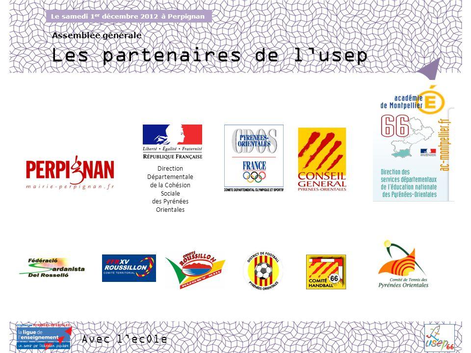 Avec lecOle Le samedi 1 er décembre 2012 à Perpignan Assemblée générale Les partenaires de lusep Direction Départementale de la Cohésion Sociale des P